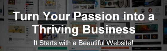 Turn your Passion into a Thriving Business