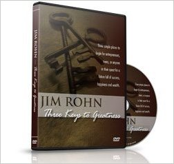 If you wish to succeed you will find many resources here Jim Rohn Three Keys to Greatness