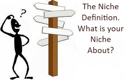 The Niche Definition What is your Niche About