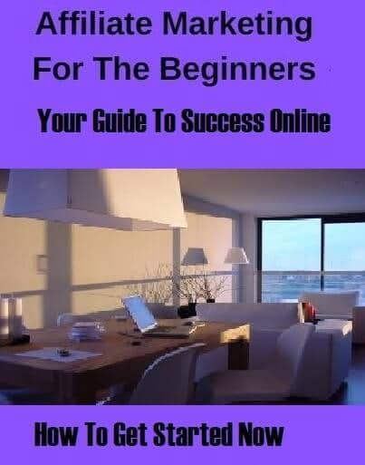 Affiliate Marketing For The Beginners