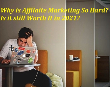 Why is Affiliate Marketing so Hard